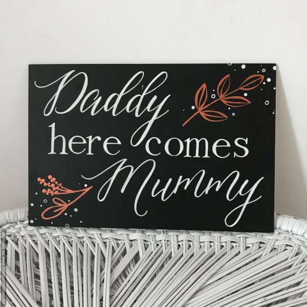 Daddy Here Comes Mummy sign | Signage & Easels